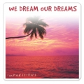 We Dream Our Dreams (snn a sny)